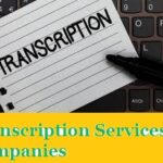 Top 10 Best Transcription Services Companies
