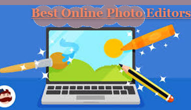 Best Online Photo Editors to Make Top Quality Images