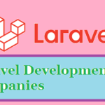 Top 10 Best Laravel Web Development Companies