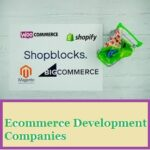 Top 10 Best Ecommerce Development Companies