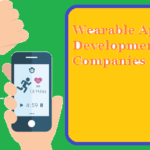 Top 10 Best Wearable App Development Companies