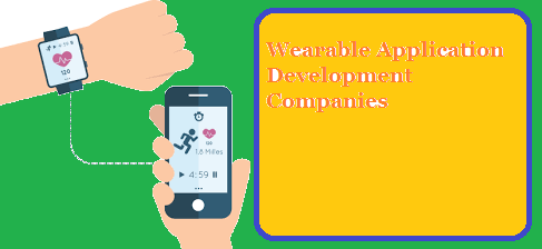 Wearable Mobile Application Development Companies