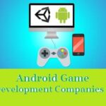 Top 10 Best Android Game Development Companies