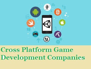 Cross Platform Game Development Companies