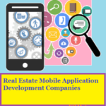 Top 10 Best Real Estate Mobile App Development Companies