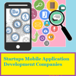 Startups Mobile Application Development Companies
