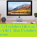 Undelete Mac Files- How to Recover Deleted Files Mac