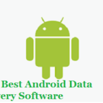 Top 6 Best Android Data Recovery Software Free Download