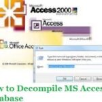 How to Properly Decompile MS Access Database- Free Working Guide