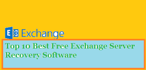 Top 10 Free Best MS Exchange Server Recovery Tool