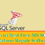 Top 10 Best MS SQL Database Repair and Recovery Tool