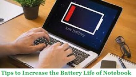 Tips to Increase the Battery Life of Notebook