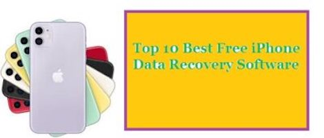 Top 10 Best Free iPhone Data Recovery Software